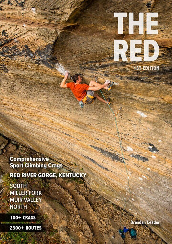 Red River Gorge Climbing Guidebook, Brendan Leader, The Red, Climbing Guidebook Red River Gorge, Red River Climbing, Mountain Project, Climbing guidebook RRG, Erik Kloeker, Bluegrass Climbing Scool